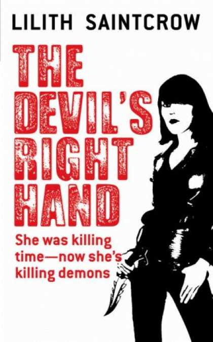 Bestsellers (2007) - The Devil's Right Hand (Dante Valentine, Book 3) by Lilith Saintcrow