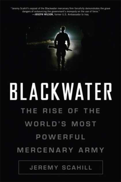 Bestsellers (2007) - Blackwater: The Rise of the World's Most Powerful Mercenary Army by Jeremy Scahi