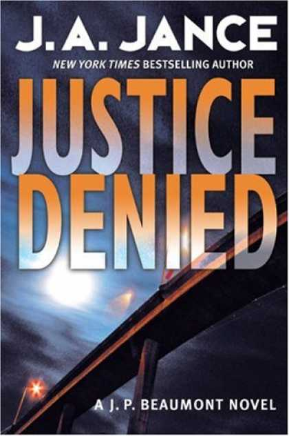 Bestsellers (2007) - Justice Denied: A J. P. Beaumont Novel (J. P. Beaumont Mysteries) by J. A. Jance