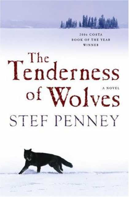 Bestsellers (2007) - The Tenderness of Wolves: A Novel by Stef Penney