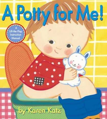 Bestsellers (2007) - A Potty for Me!: A Lift-the-Flap Instruction Manual