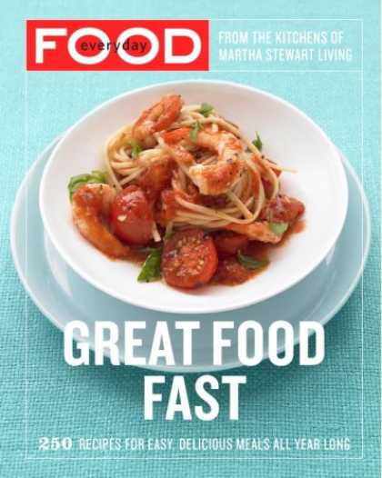 Bestsellers (2007) - Everyday Food: Great Food Fast by Martha Stewart Living Magazine