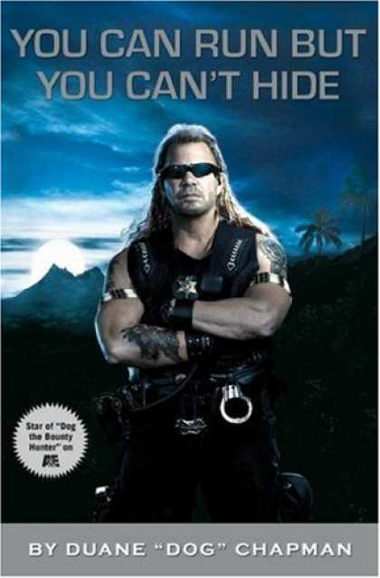 Bestsellers (2007) - You Can Run But You Can't Hide by Duane Dog Chapman