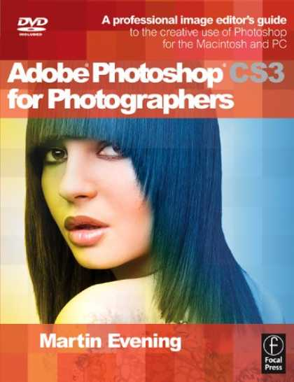 Bestsellers (2007) - Adobe Photoshop CS3 for Photographers: A Professional Image Editor's Guide to th