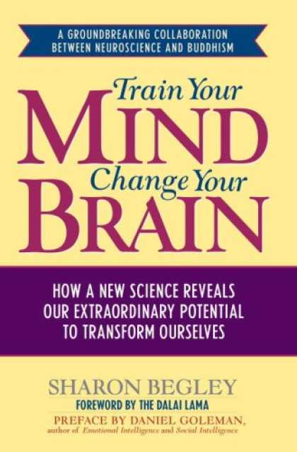 Bestsellers (2007) - Train Your Mind, Change Your Brain: How a New Science Reveals Our Extraordinary
