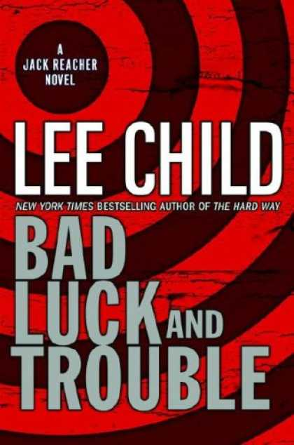 Bestsellers (2007) - Bad Luck and Trouble by Lee Child