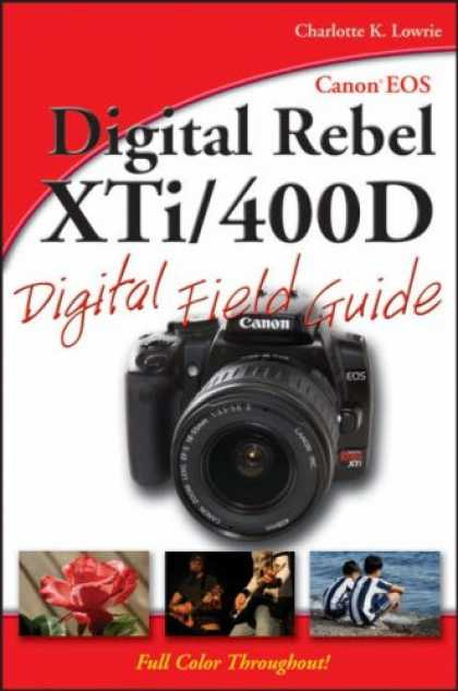Bestsellers (2007) - Canon EOS Digital Rebel XTi/400D Digital Field Guide by Charlotte K. Lowrie