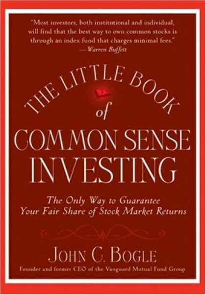 Bestsellers (2007) - The Little Book of Common Sense Investing: The Only Way to Guarantee Your Fair S