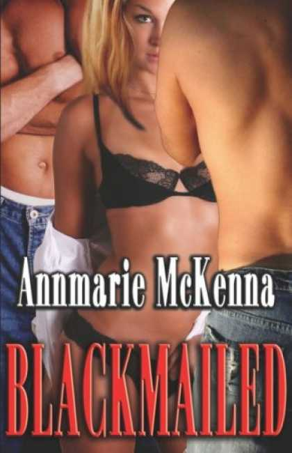 Bestsellers (2007) - Blackmailed by Annmarie McKenna