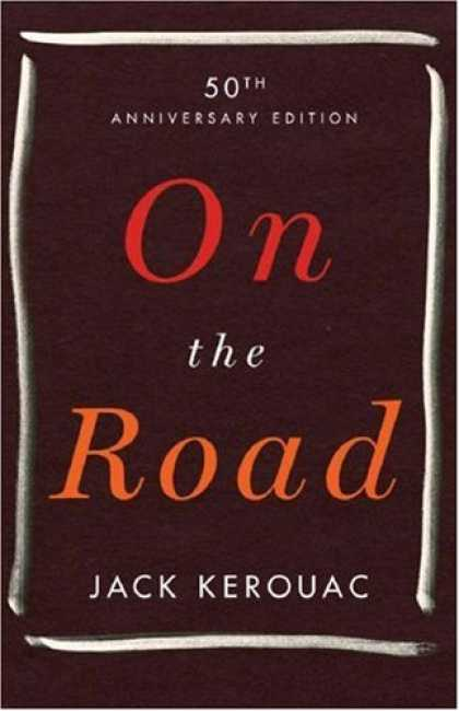 Bestsellers (2007) - On the Road: 50th Anniversary Edition by Jack Kerouac
