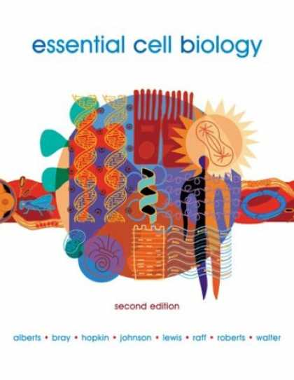 Bestsellers (2007) - Essential Cell Biology, Second Edition by Bruce Alberts