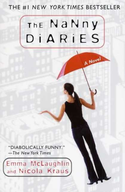 Bestsellers (2007) - The Nanny Diaries: A Novel by Emma Mclaughlin