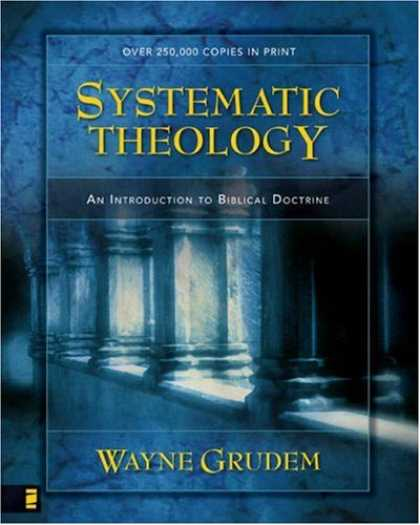 Bestsellers (2007) - SYSTEMATIC THEOLOGY: An Introduction to Biblical Doctrine by Wayne Grudem