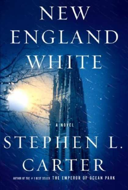 Bestsellers (2007) - New England White: A Novel by Stephen L. Carter