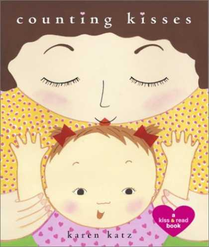 Bestsellers (2007) - Counting Kisses: A Kiss & Read Book