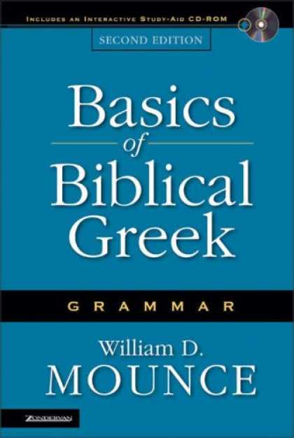 Bestsellers (2007) - Basics of Biblical Greek Grammar by William D. Mounce