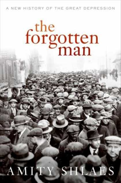 Bestsellers (2007) - The Forgotten Man: A New History of the Great Depression by Amity Shlaes