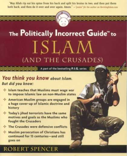 Bestsellers (2007) - The Politically Incorrect Guide(tm) to Islam (and the Crusades) (Politically Inc