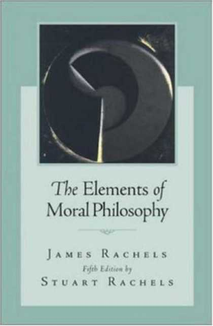Bestsellers (2007) - The Elements of Moral Philosophy by James Rachels