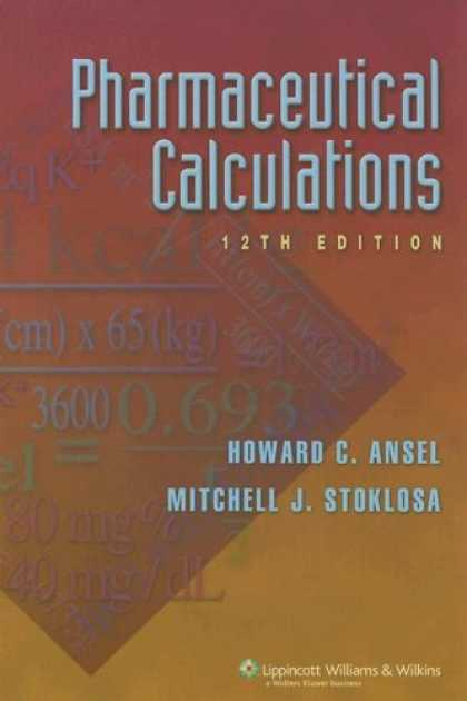 Bestsellers (2007) - Pharmaceutical Calculations by Howard C Ansel
