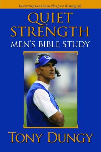 Bestsellers (2007) - Quiet Strength: Mens Bible Study by Tony Dungy