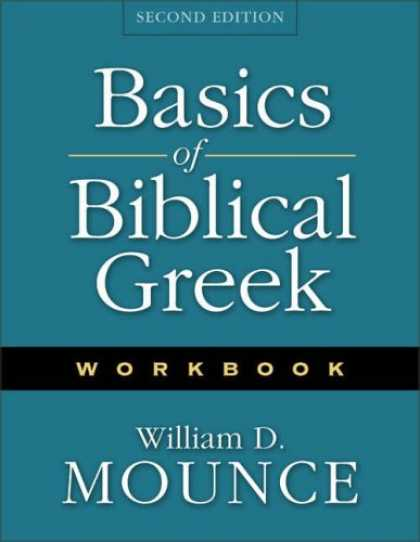 Bestsellers (2007) - Basics of Biblical Greek Workbook by William D. Mounce