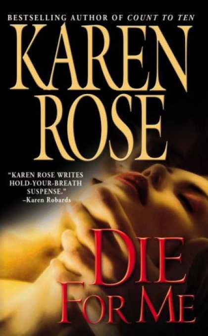 Bestsellers (2007) - Die for Me by Karen Rose