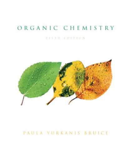 Bestsellers (2007) - Organic Chemistry (5th Edition) by Paula Y. Bruice