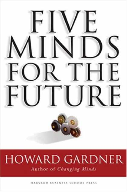 Bestsellers (2007) - Five Minds for the Future by Howard Gardner