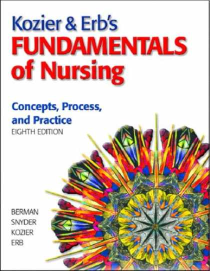 Bestsellers (2007) - Kozier & Erb's Fundamentals of Nursing, 8th Edition by Audrey Berman