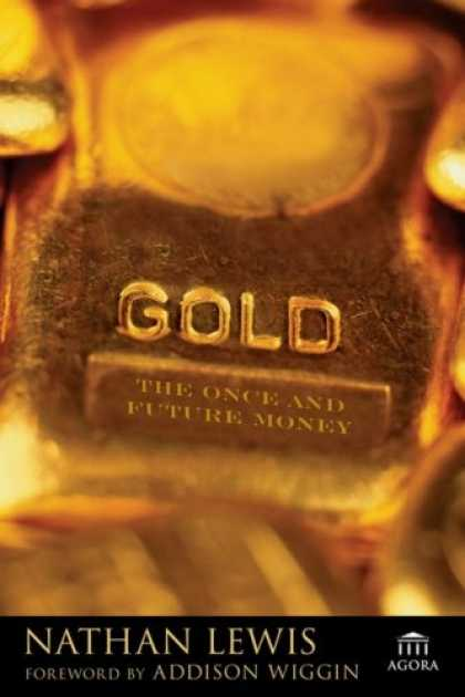 Bestsellers (2007) - Gold: The Once and Future Money by Nathan Lewis