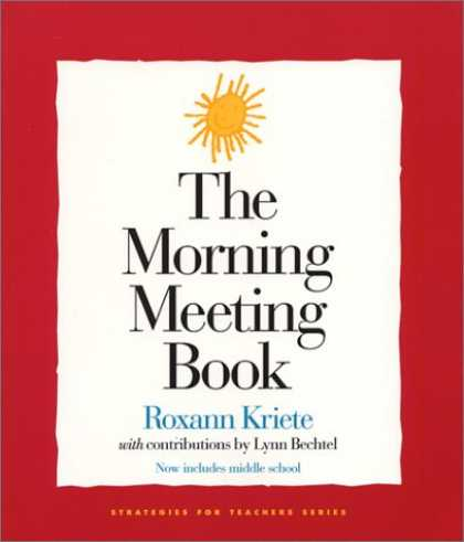 Bestsellers (2007) - The Morning Meeting Book (Strategies for Teachers, 1) by Roxann Kriete