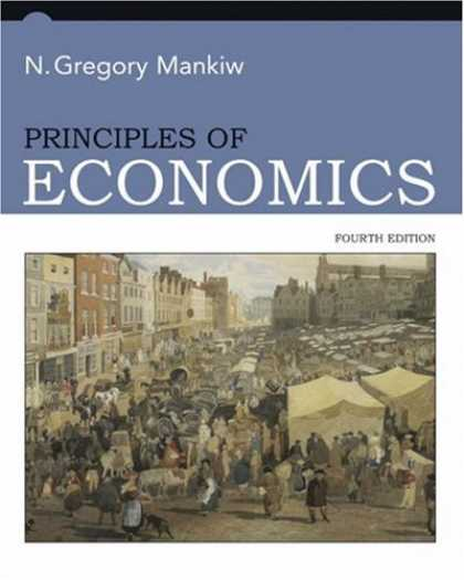 Bestsellers (2007) - Principles of Economics, 4th Edition (Student Edition) by N Gregory Mankiw