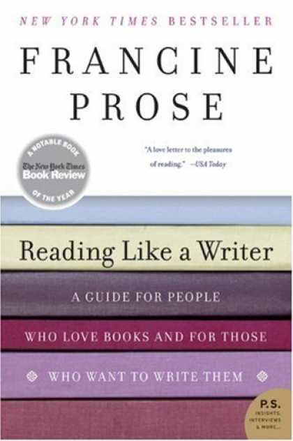 Bestsellers (2007) - Reading Like a Writer: A Guide for People Who Love Books and for Those Who Want