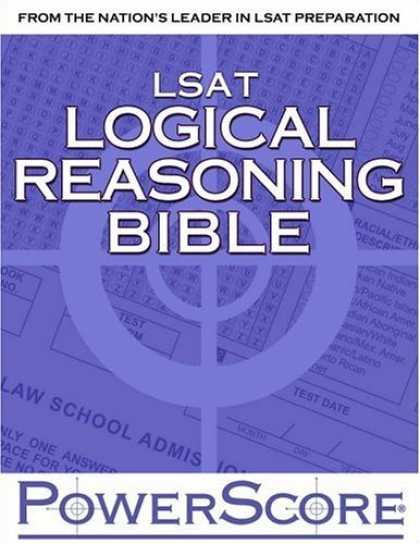 Bestsellers (2007) - The PowerScore LSAT Logical Reasoning Bible: A Comprehensive System for Attackin