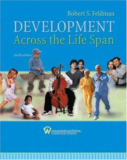 Bestsellers (2007) - Development Across the Life Span (4th Edition) by Robert S. Feldman
