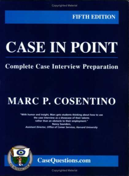 Bestsellers (2007) - Case in Point:Complete Case Interview Preparation - 5th edition by Marc P. Cosen
