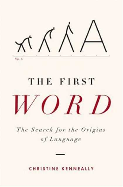 Bestsellers (2007) - The First Word: The Search for the Origins of Language by Christine Kenneally