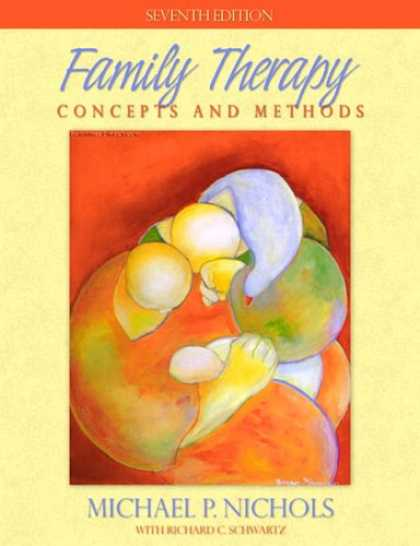 Bestsellers (2007) - Family Therapy: Concepts and Methods (7th Edition) by Michael P Nichols