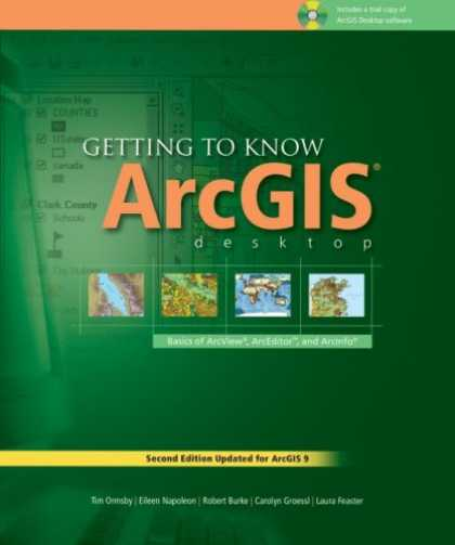 Bestsellers (2007) - Getting to Know ArcGIS Desktop: The Basics of ArcView, ArcEditor, and ArcInfo Up