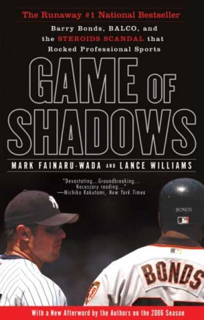 Bestsellers (2007) - Game of Shadows: Barry Bonds, BALCO, and the Steroids Scandal that Rocked Profes