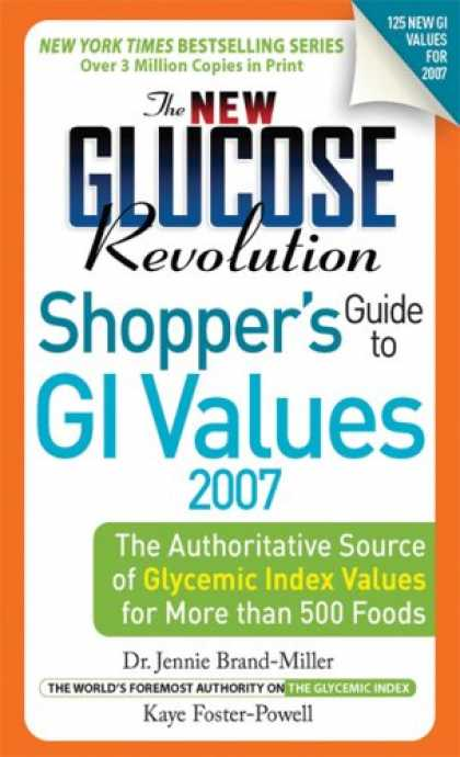Bestsellers (2007) - The New Glucose Revolution Shopper's Guide to GI Values 2007: The Authoritative