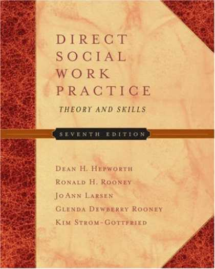 Bestsellers (2007) - Direct Social Work Practice: Theory and Skills (with InfoTrac®) by Dean H. He