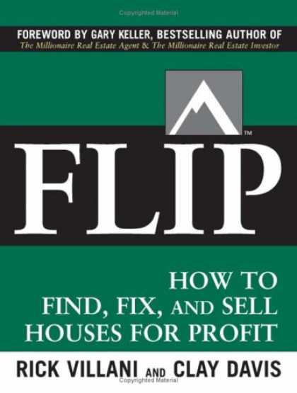 Bestsellers (2007) - FLIP: How to Find, Fix, and Sell Houses for Profit by Rick Villani