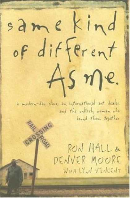 Bestsellers (2007) - Same Kind of Different as Me: A Modern-Day Slave, an International Art Dealer, a
