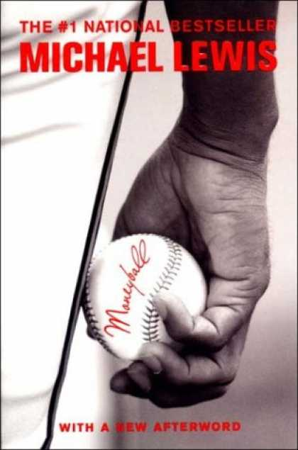 Bestsellers (2007) - Moneyball: The Art of Winning an Unfair Game by Michael Lewis