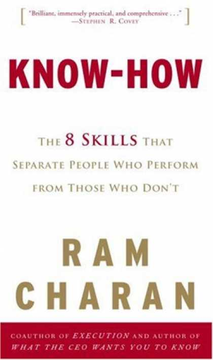 Bestsellers (2007) - Know-How: The 8 Skills That Separate People Who Perform from Those Who Don't by