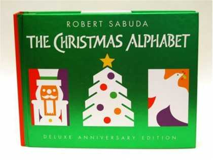 Bestsellers (2007) - Christmas Alphabet Deluxe Anniversary Edition by Robert Clarke Sabuda