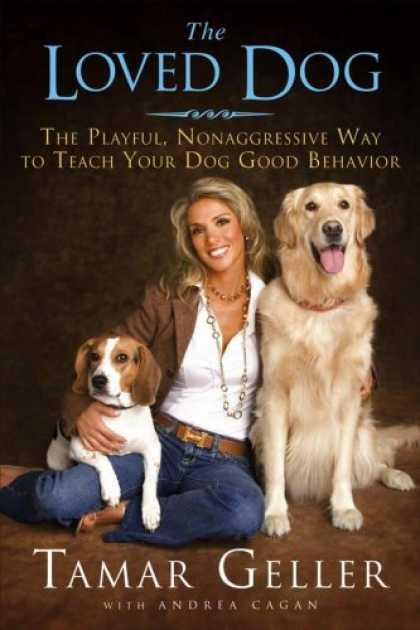 Bestsellers (2007) - The Loved Dog: The Playful, Nonaggressive Way to Teach Your Dog Good Behavior by