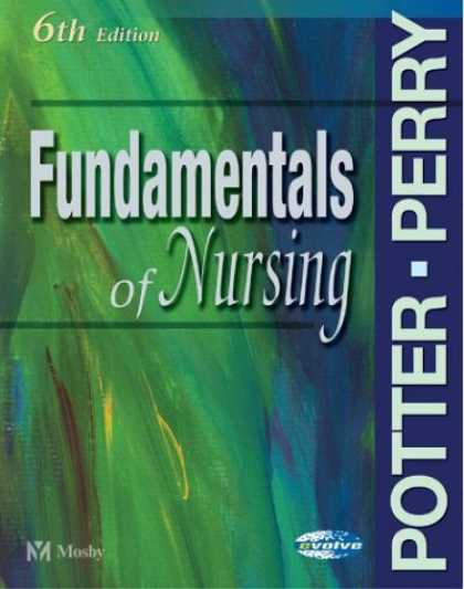 Bestsellers (2007) - Fundamentals of Nursing by Patricia A. Potter